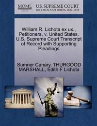 William R. Lichota Ex UX., Petitioners, V. United States. U.S. Supreme Court Transcript of Record with Supporting Pleadings