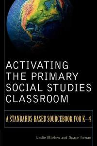 Activating The Primary Social Studies Classroom