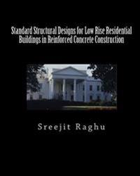 Standard Structural Designs for Low Rise Residential Buildings in Reinforced Concrete Construction