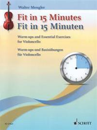 Fit in 15 Minutes: Warm-Ups and Basic Exercises for Cello