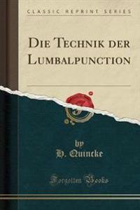 Die Technik Der Lumbalpunction (Classic Reprint)