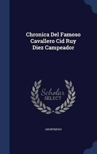Chronica del Famoso Cavallero Cid Ruy Diez Campeador