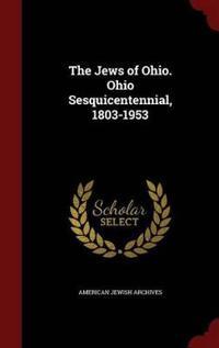 The Jews of Ohio. Ohio Sesquicentennial, 1803-1953