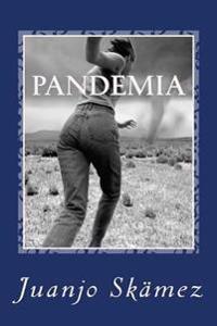 Pandemia: Coleccion de Relatos
