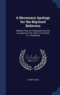 A Necessary Apology for the Baptized Believers