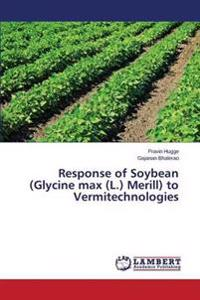 Response of Soybean (Glycine Max (L.) Merill) to Vermitechnologies