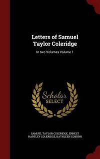 Letters of Samuel Taylor Coleridge