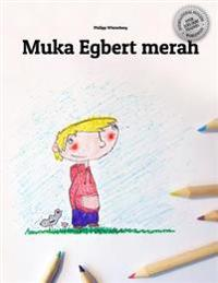 Muka Egbert Merah: Children's Picture Book/Coloring Book (Indonesian Edition)