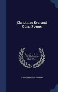 Christmas Eve, and Other Poems