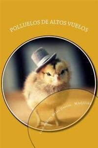 Polluelos de Altos Vuelos: El Escuadron de Los Pollitos