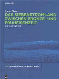 Das Siebenstromland Zwischen Bronze- Und Früheisenzeit