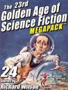 23rd Golden Age of Science Fiction MEGAPACK (R):  Richard Wilson