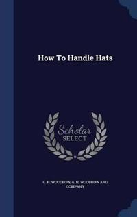How to Handle Hats