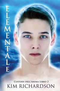 Elementale, Custodi Dell'anima Libro 2