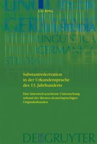 Substantivderivation in der Urkundensprache des 13. Jahrhunderts