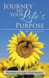 Journey to Your Life's Purpose