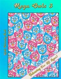 Mega Owls 3: Adult Colouring Book