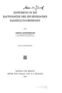 Einfuhrung in Die Hauptgesetze Der Zeichnerischen Darstellungsmethoden