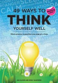 49 ways to think yourself well - mind science in practice, one step at a ti
