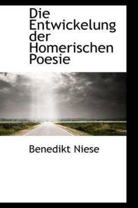 Die Entwickelung Der Homerischen Poesie