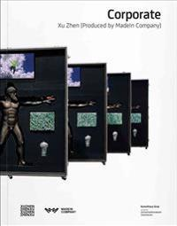 Xu Zhen: Corporate: Produced by Madein Company