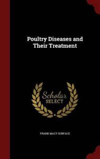 Poultry Diseases and Their Treatment