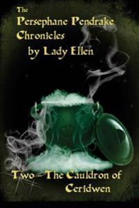 The Persephane Pendrake Chronicles-Two-The Cauldron of Ceridwen