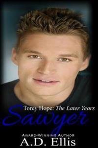 Sawyer: Torey Hope: The Later Years