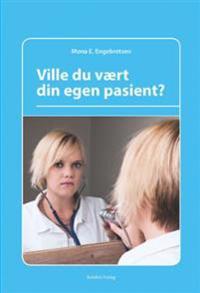 Ville du vært din egen pasient?