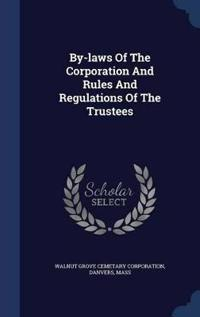 By-Laws of the Corporation and Rules and Regulations of the Trustees
