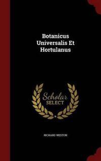 Botanicus Universalis Et Hortulanus
