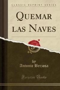 Quemar Las Naves (Classic Reprint)