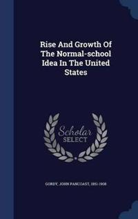 Rise and Growth of the Normal-School Idea in the United States