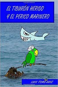 El Tiburon Herido y El Perico Marinero