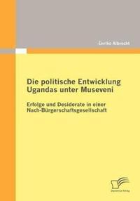 Die Politische Entwicklung Ugandas Unter Museveni