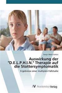 "Auswirkung Der ""D.E.L.P.H.I.N."" Therapie Auf Die Stottersymptomatik"