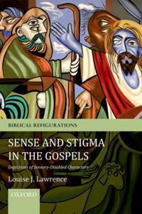 Sense and Stigma in the Gospels