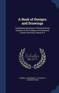 A Book of Designs and Drawings