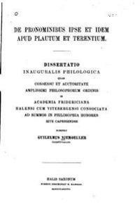 de Pronominibus Ipse Et Idem Apud Plautum Et Terentium