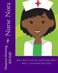Nurse Nora: Travels the World to Help Others!