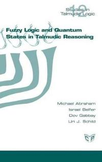 Fuzzy Logic and Quantum States in Talmudic Reasoning