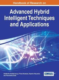Handbook of Research on Advanced Research on Hybrid Intelligent Techniques and Applications