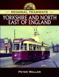 Regional Tramways - Yorkshire and North East of England