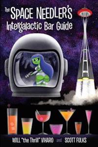 The Space Needler's Intergalactic Bar Guide