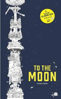 To the Moon  The World's Tallest Colouring Book - Sarah Yoon - pocket (9781780677750)     Bokhandel