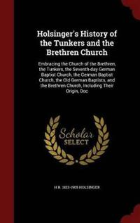 Holsinger's History of the Tunkers and the Brethren Church