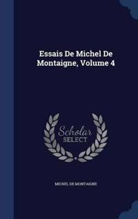 Essais de Michel de Montaigne, Volume 4