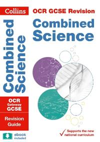 OCR Gateway GCSE Combined Science Revision Guide