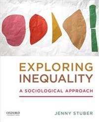 Exploring Inequality: A Sociological Approach