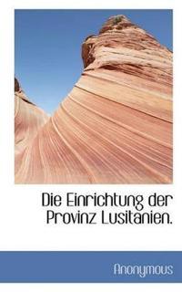 Die Einrichtung Der Provinz Lusitanien.